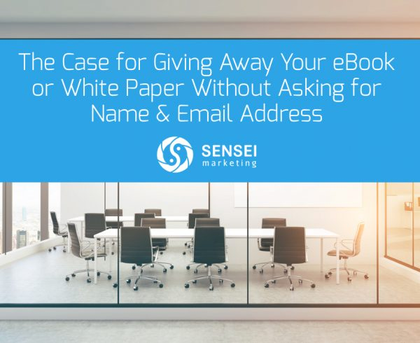 The Case for Giving Away Your eBook or White Paper Without Asking for Name & Email Address