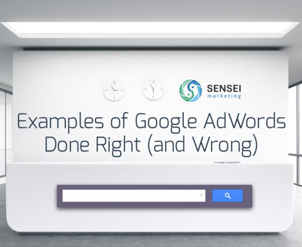 Examples of Google AdWords Done Right (and Wrong)